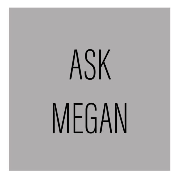 Ask Megan – Once more unto the breach dear friends!